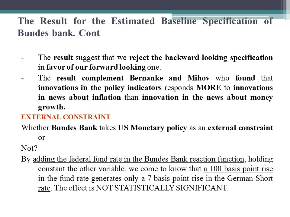 The Result for the Estimated Baseline Specification of Bank of Japan -The coefficient of inflation gap is B= 2.04 and statistically significant.