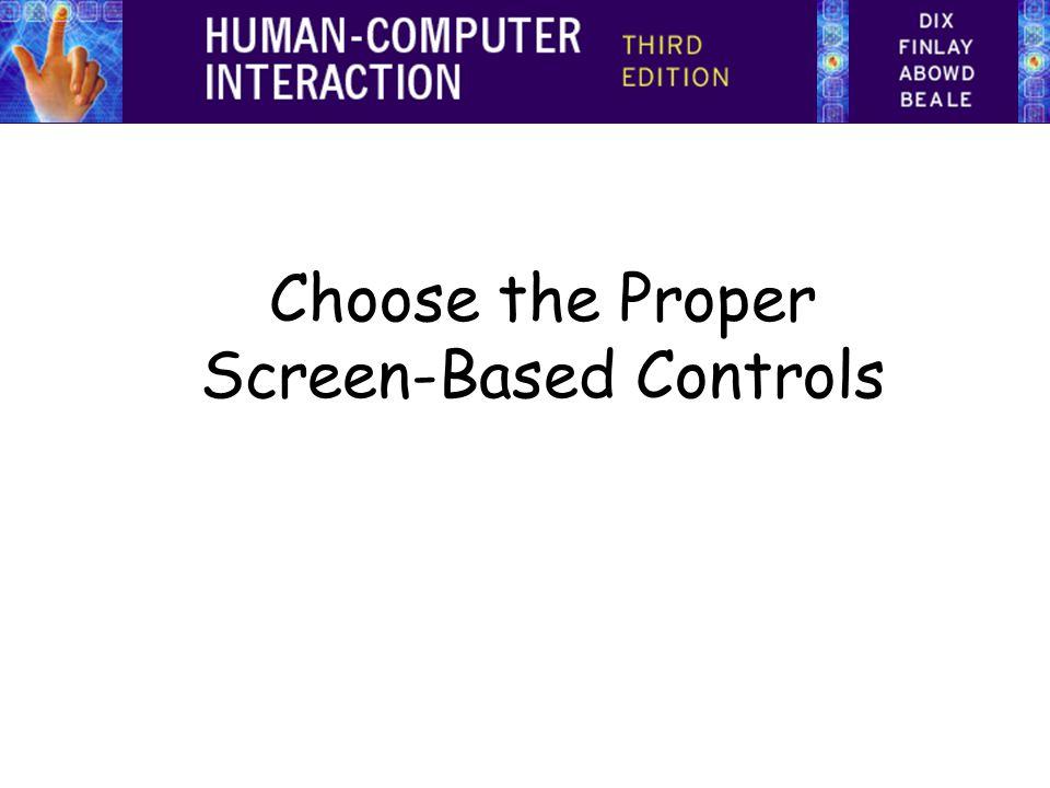 Choose the Proper Screen-Based Controls
