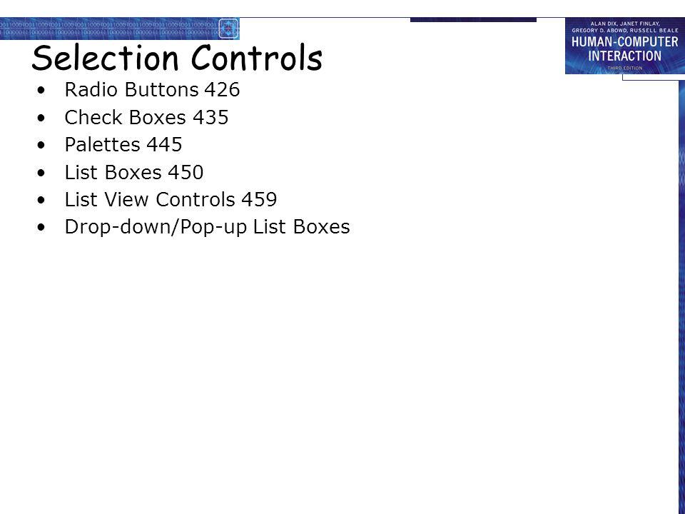 Selection Controls Radio Buttons 426 Check Boxes 435 Palettes 445 List Boxes 450 List View Controls 459 Drop-down/Pop-up List Boxes