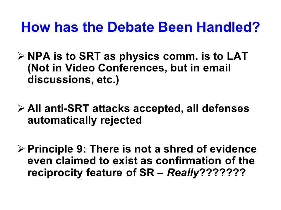 How has the Debate Been Handled.  NPA is to SRT as physics comm.
