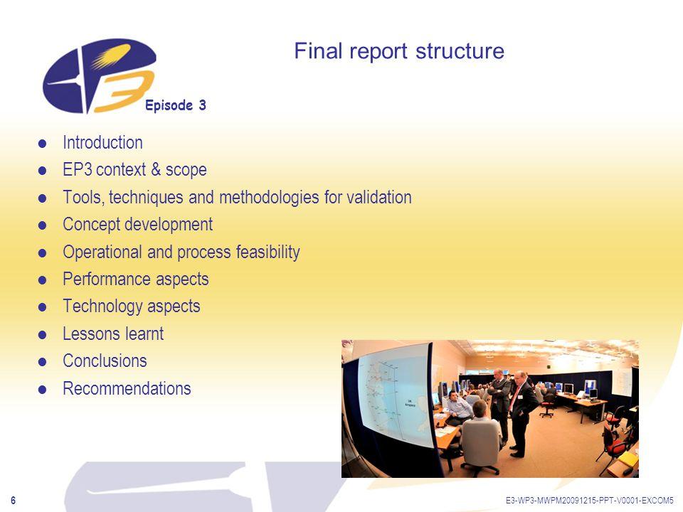 Episode 3 E3-WP3-MWPM20091215-PPT-V0001-EXCOM5 7 Final report presentation