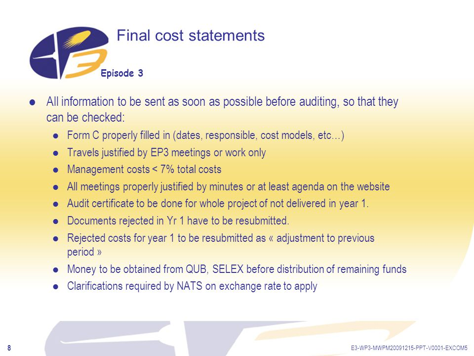 Episode 3 E3-WP3-MWPM20091215-PPT-V0001-EXCOM5 9 Final cost statements