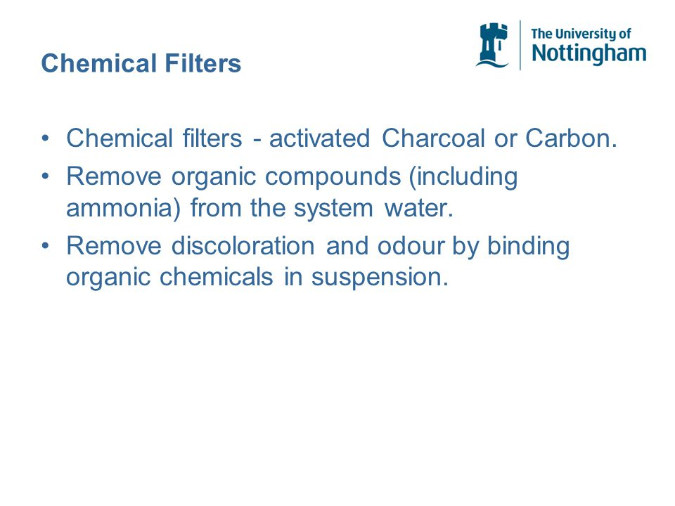 Chemical Filters Chemical filters - activated Charcoal or Carbon.
