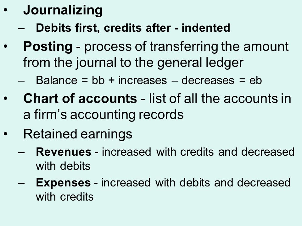Accounting cycle - steps an accountant follows to analyze and record business transactions, prepare the financial statements, and get ready for the next accounting period –analyze and record transactions in the journal –post the journal entries to the general ledger - posting – transferring the amounts from journal entries to the general ledger accounts –prepare an unadjusted trial balance at the end of the accounting period - trial balance is a list of all the accounts in the general ledger with the respective debit or credit balances at a given point in time
