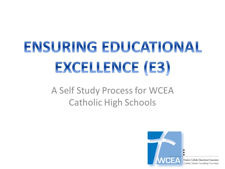 Ensuring Educational Excellence is a pilot Self Study Protocol for use by Catholic High Schools during the 2013 and 2014 academic years.