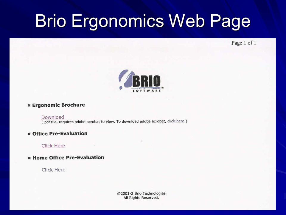 Home Office Ergonomics Protocol End User Step # 1: Go to url: www.Brio.com/Ergo Step # 2: Take Home Office Pre-Questionnaire Step # 3: Download Ergonomics Brochure