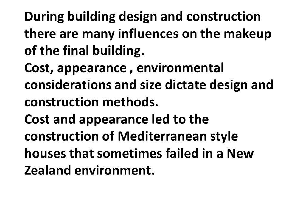 During building design and construction there are many influences on the makeup of the final building. Cost, appearance, environmental considerations