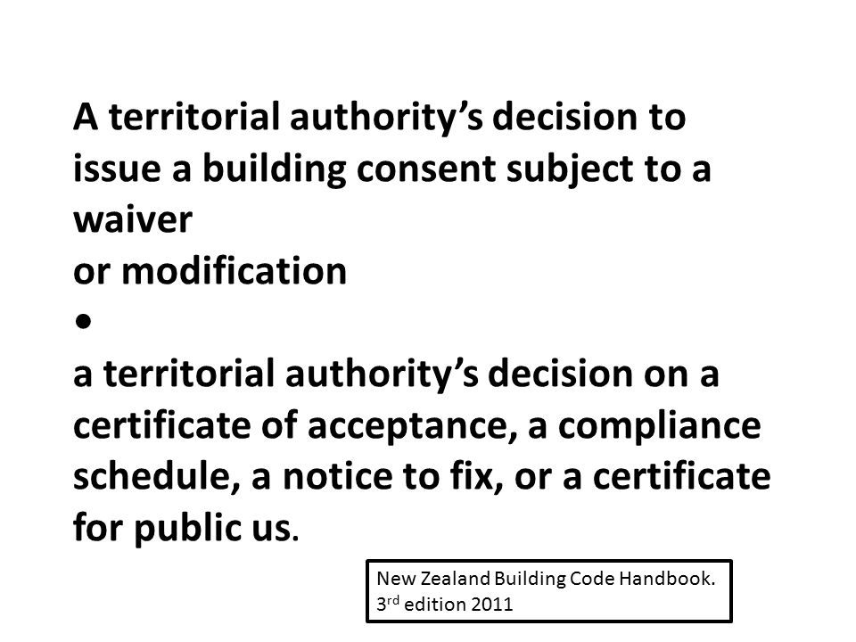 A territorial authority's decision to issue a building consent subject to a waiver or modification a territorial authority's decision on a certificate