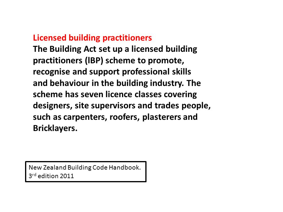 Licensed building practitioners The Building Act set up a licensed building practitioners (lBP) scheme to promote, recognise and support professional