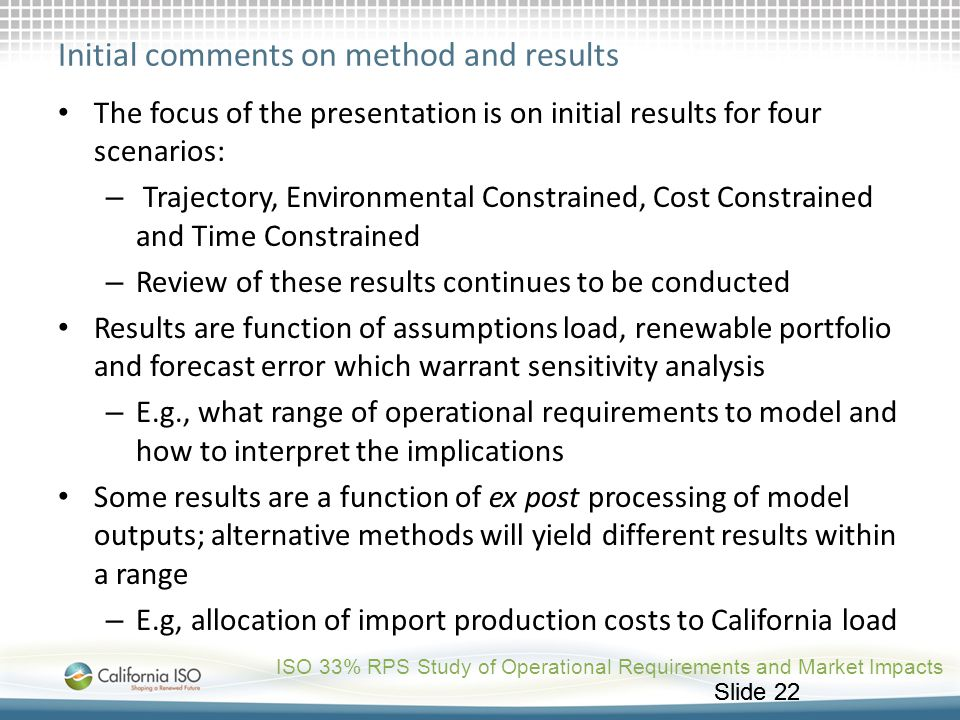 Slide 22 Initial comments on method and results The focus of the presentation is on initial results for four scenarios: – Trajectory, Environmental Co