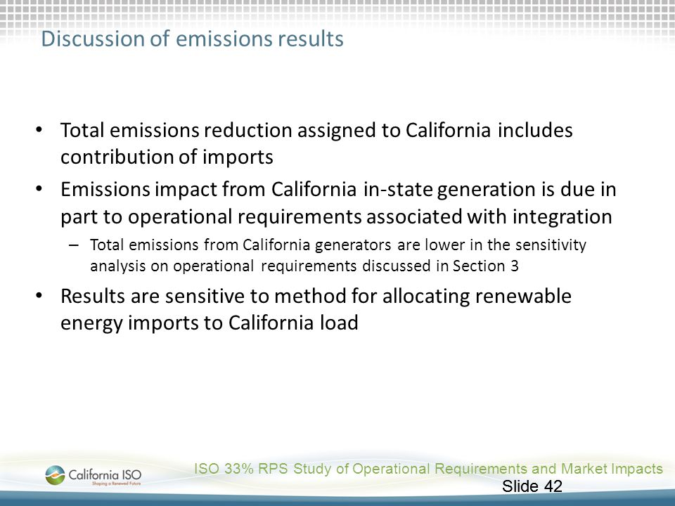 Slide 42 Discussion of emissions results Total emissions reduction assigned to California includes contribution of imports Emissions impact from Calif