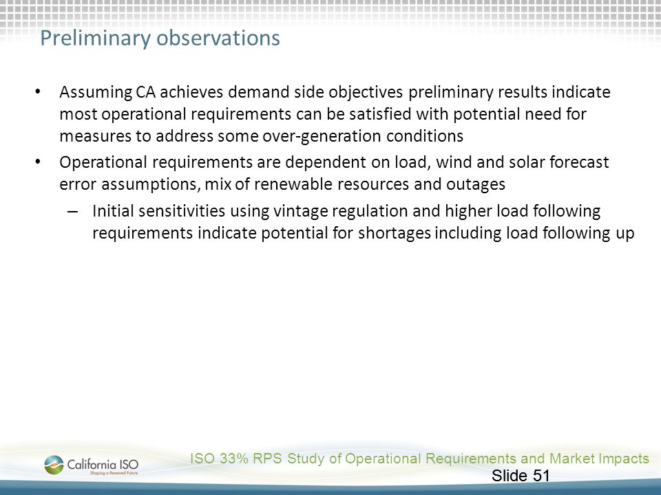 Slide 51 Preliminary observations Assuming CA achieves demand side objectives preliminary results indicate most operational requirements can be satisf