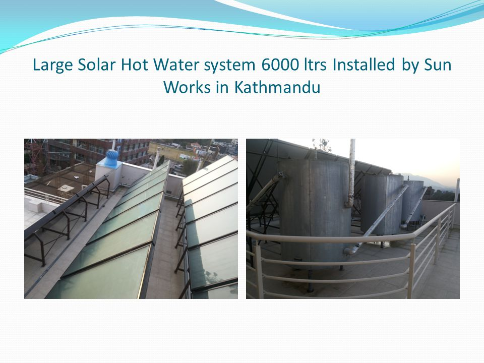 Large Solar Hot Water system 6000 ltrs Installed by Sun Works in Kathmandu
