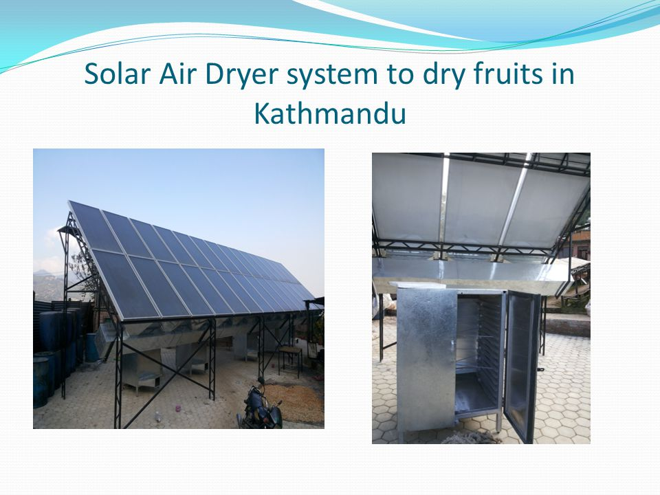 Solar Air Dryer system to dry fruits in Kathmandu