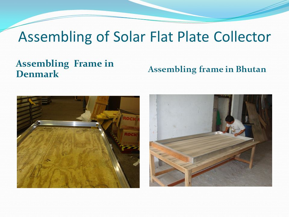 Assembling of Solar Flat Plate Collector Assembling Frame in Denmark Assembling frame in Bhutan