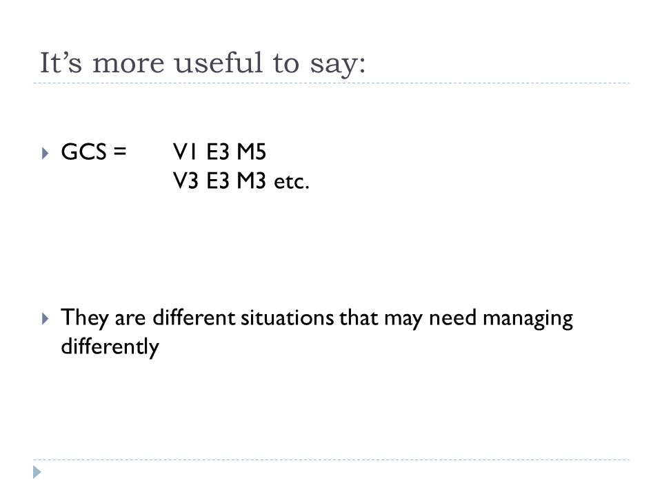 It's more useful to say:  GCS = V1 E3 M5 V3 E3 M3 etc.