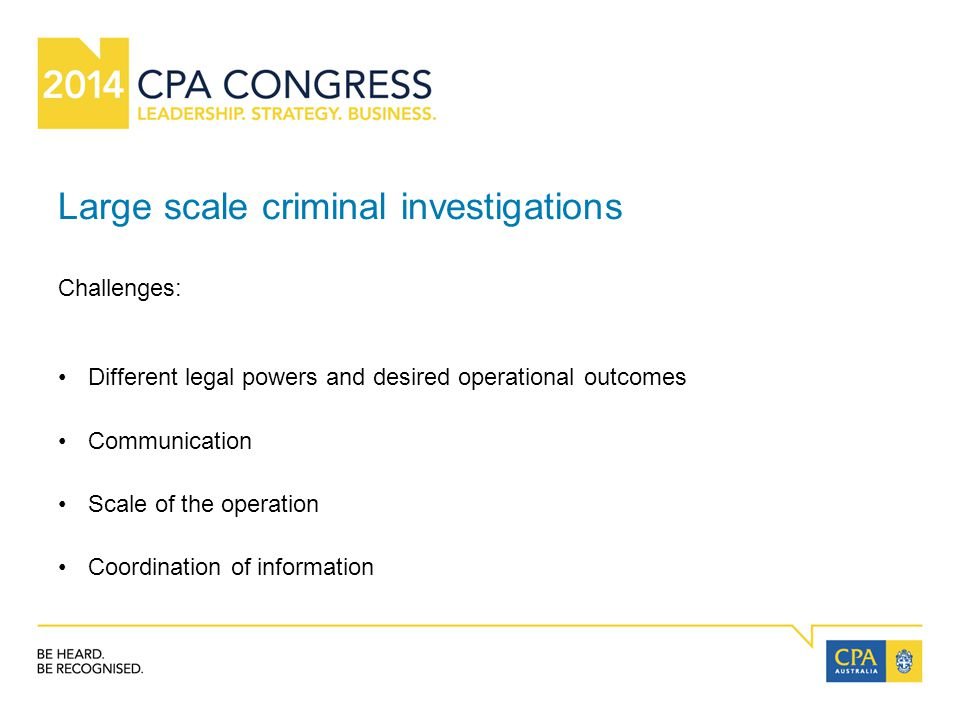 Large scale criminal investigations Challenges: Different legal powers and desired operational outcomes Communication Scale of the operation Coordination of information