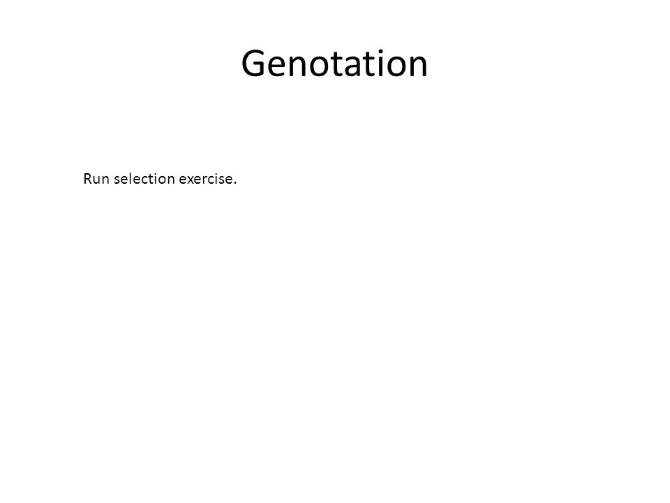 Genotation Run selection exercise.