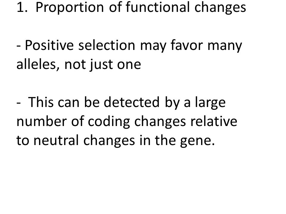 Ways to detect genes under positive selection 1.