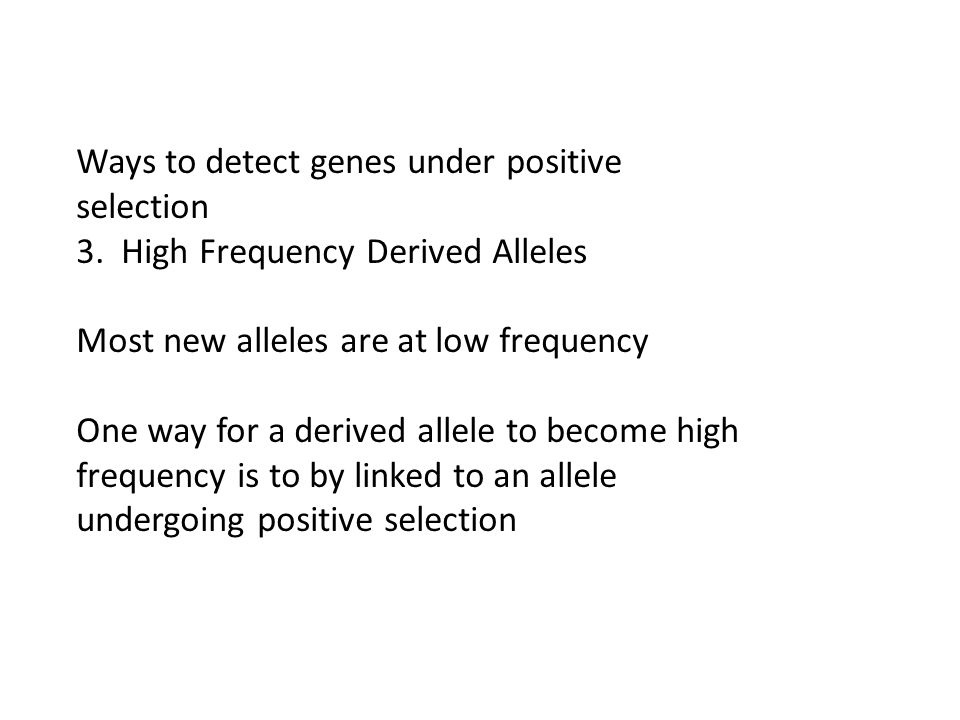 Ways to detect genes under positive selection 3.