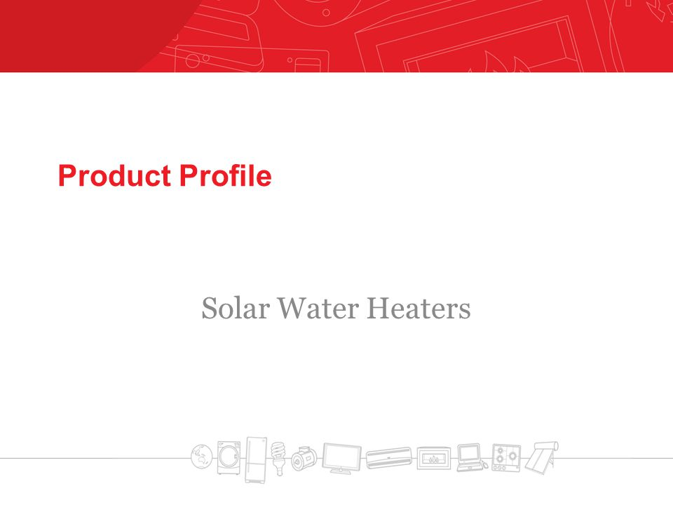Product Profile Solar Water Heaters