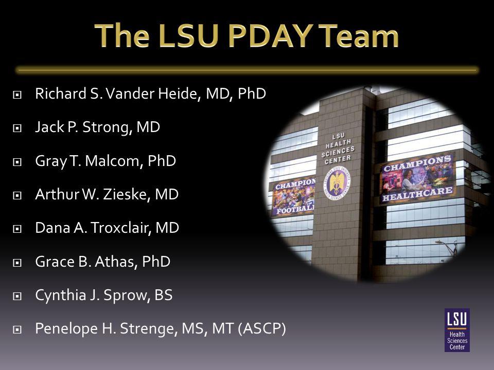  Richard S. Vander Heide, MD, PhD  Jack P. Strong, MD  Gray T.