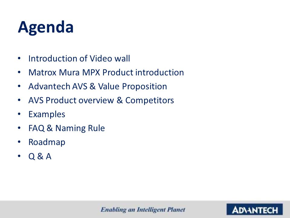 Introduction of Video wall Matrox Mura MPX Product introduction Advantech AVS & Value Proposition AVS Product overview & Competitors Examples FAQ & Na