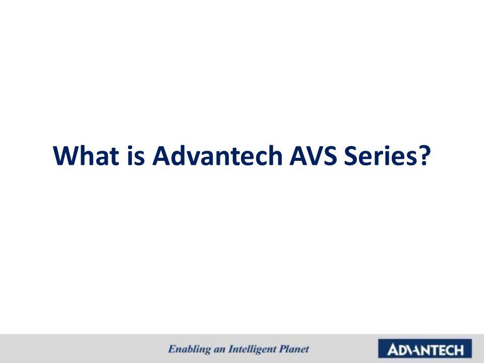 What is Advantech AVS Series?