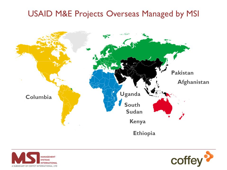 USAID M&E Projects Overseas Managed by MSI Columbia Uganda Kenya South Sudan Ethiopia Pakistan Afghanistan