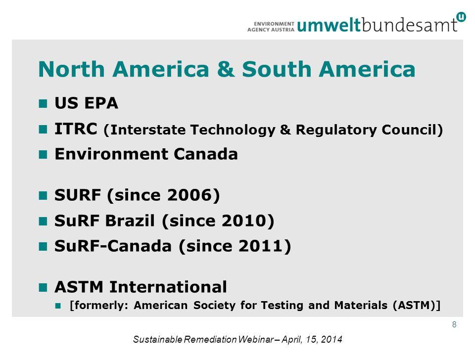 8 US EPA ITRC (Interstate Technology & Regulatory Council) Environment Canada SURF (since 2006) SuRF Brazil (since 2010) SuRF-Canada (since 2011) ASTM