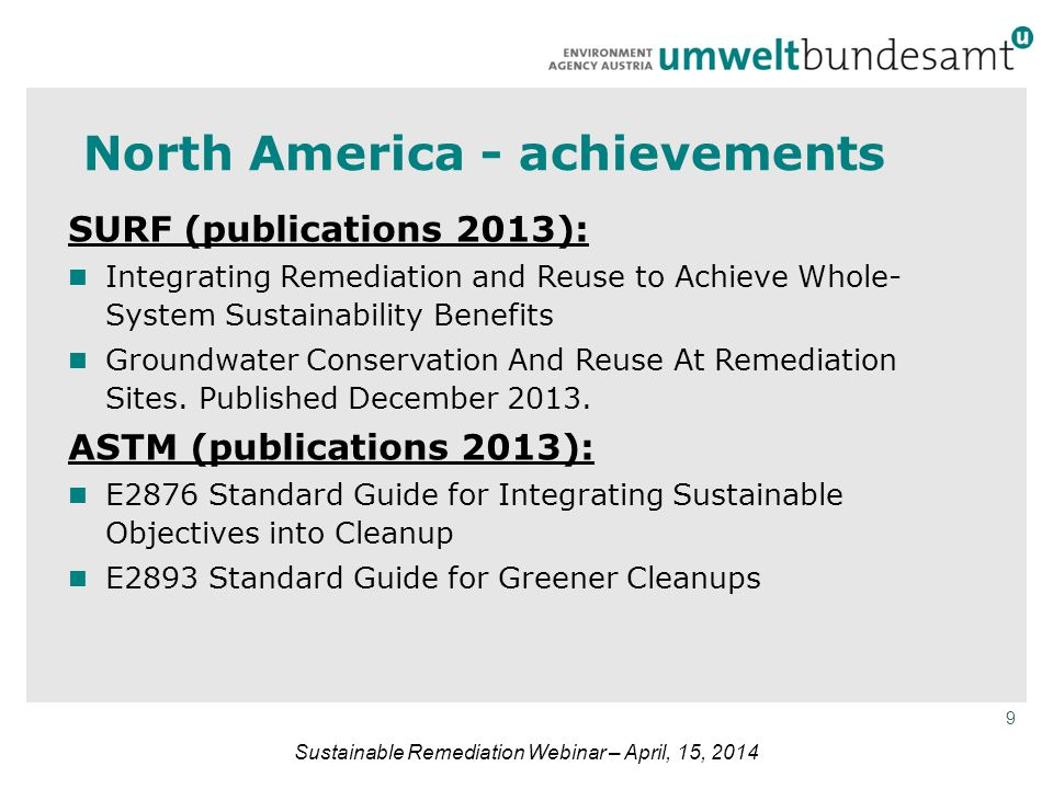 9 Sustainable Remediation Webinar – April, 15, 2014 North America - achievements SURF (publications 2013): Integrating Remediation and Reuse to Achiev