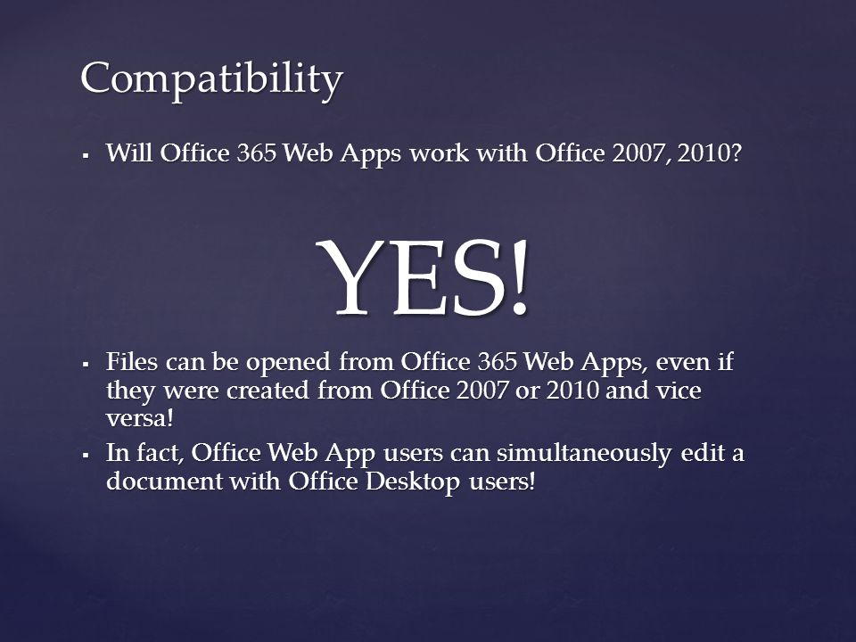  Will Office 365 Web Apps work with Office 2007, 2010.