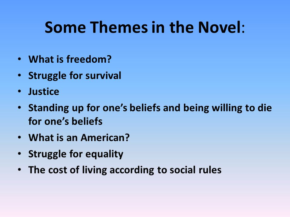 Some Themes in the Novel: What is freedom.