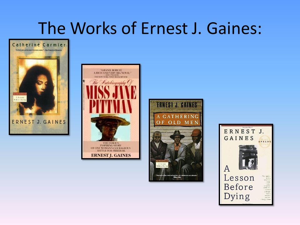 The Works of Ernest J. Gaines: