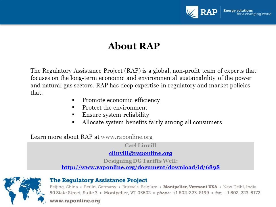 About RAP The Regulatory Assistance Project (RAP) is a global, non-profit team of experts that focuses on the long-term economic and environmental sustainability of the power and natural gas sectors.