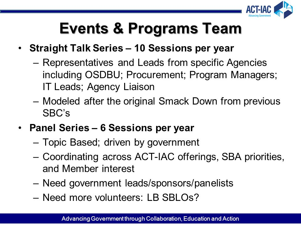 Advancing Government through Collaboration, Education and Action Events & Programs Team Straight Talk Series – 10 Sessions per year –Representatives a