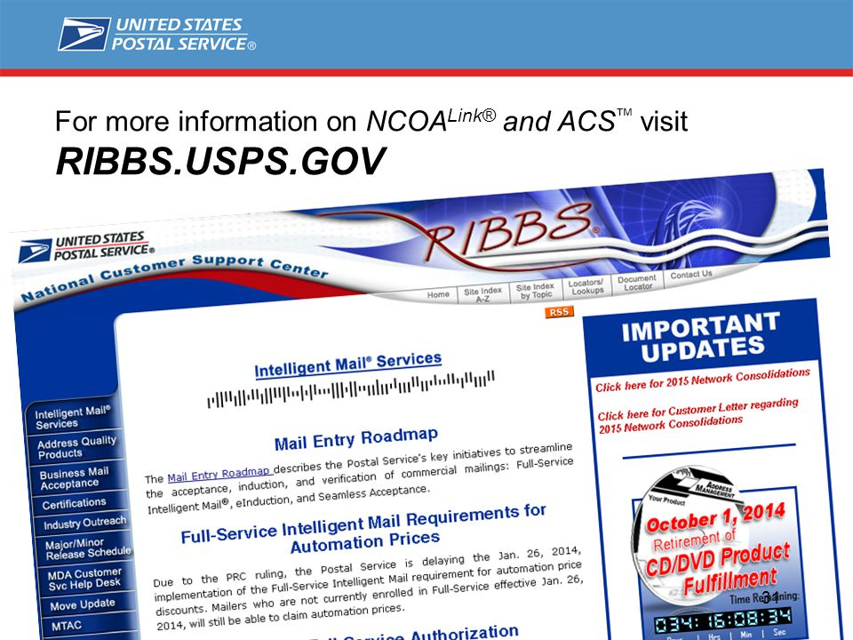 For more information on NCOA Link® and ACS ™ visit RIBBS.USPS.GOV 31