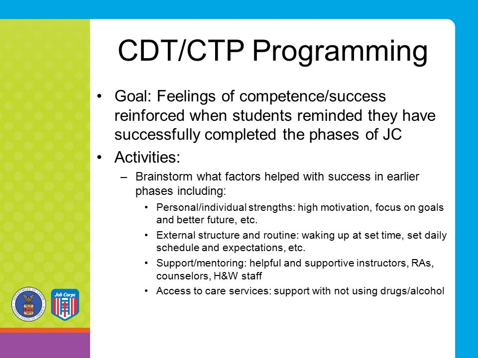 CDT/CTP Programming Goal: Feelings of competence/success reinforced when students reminded they have successfully completed the phases of JC Activitie
