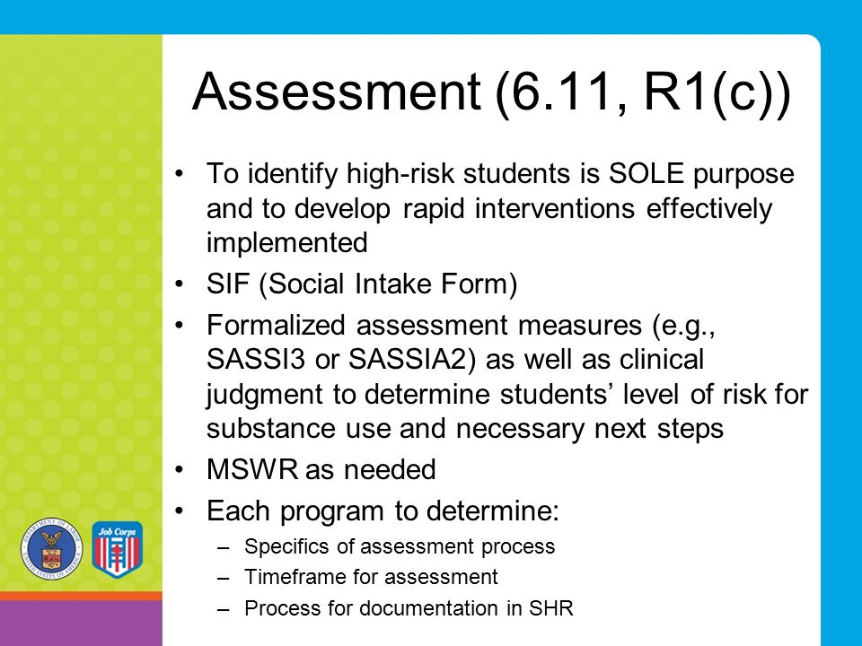 Assessment (6.11, R1(c)) To identify high-risk students is SOLE purpose and to develop rapid interventions effectively implemented SIF (Social Intake