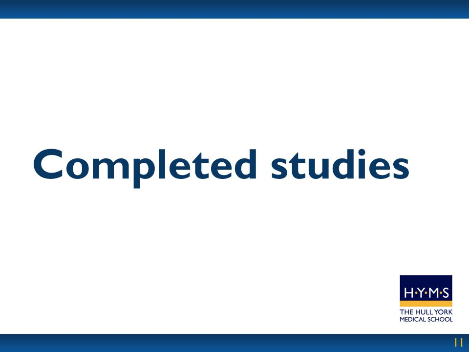 11 Completed studies