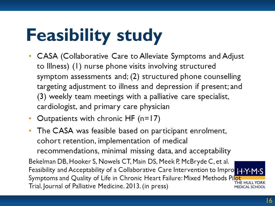 16 CASA (Collaborative Care to Alleviate Symptoms and Adjust to Illness) (1) nurse phone visits involving structured symptom assessments and; (2) stru