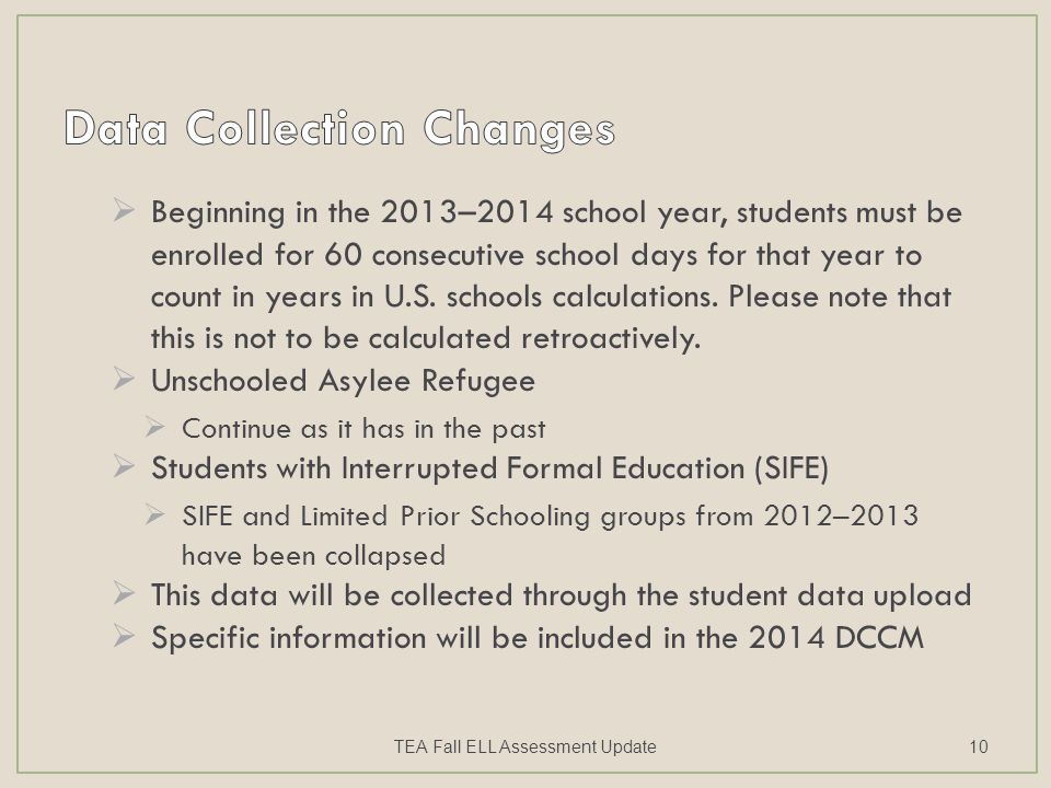  Beginning in the 2013–2014 school year, students must be enrolled for 60 consecutive school days for that year to count in years in U.S.