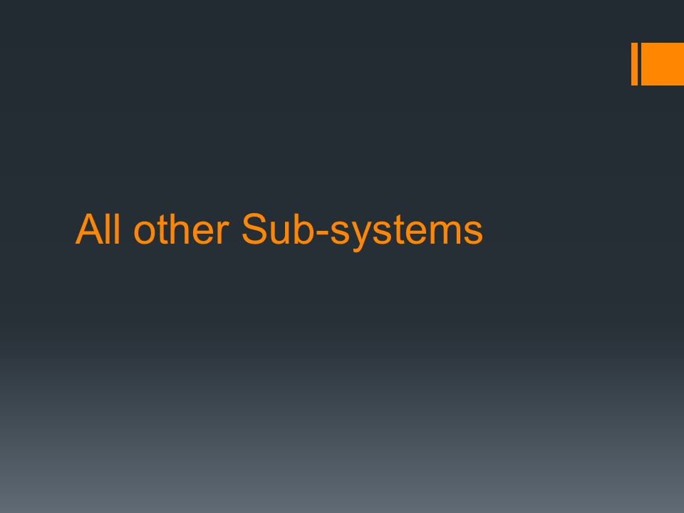 All other Sub-systems