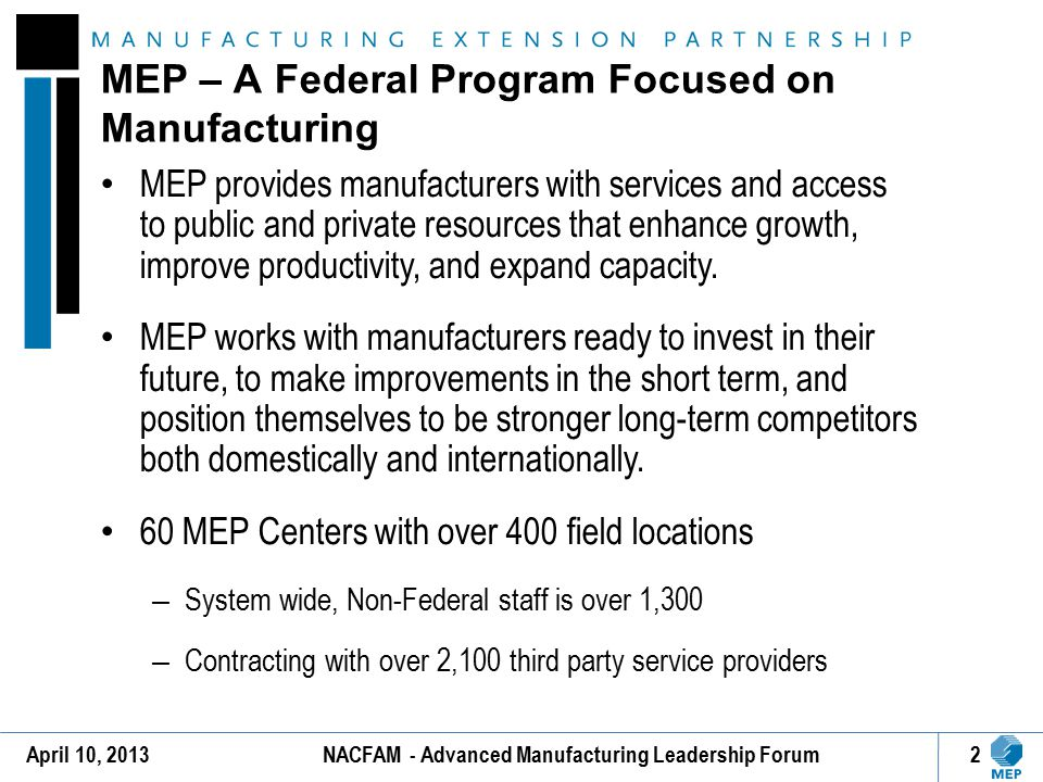 Increasing manufacturers' capacity for innovation resulting in profitable sales growth is the overarching strategy for the MEP.
