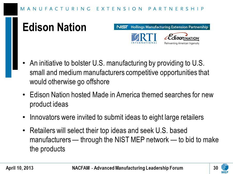 Edison Nation An initiative to bolster U.S. manufacturing by providing to U.S. small and medium manufacturers competitive opportunities that would oth