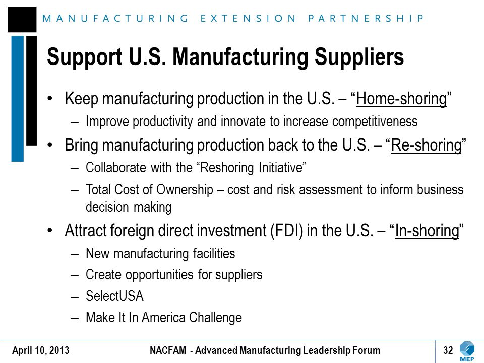 """Support U.S. Manufacturing Suppliers Keep manufacturing production in the U.S. – """"Home-shoring"""" – Improve productivity and innovate to increase compet"""