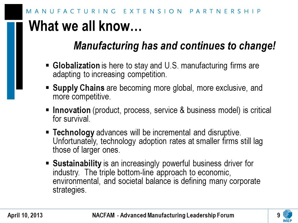 What we all know… Manufacturing has and continues to change!  Globalization is here to stay and U.S. manufacturing firms are adapting to increasing c