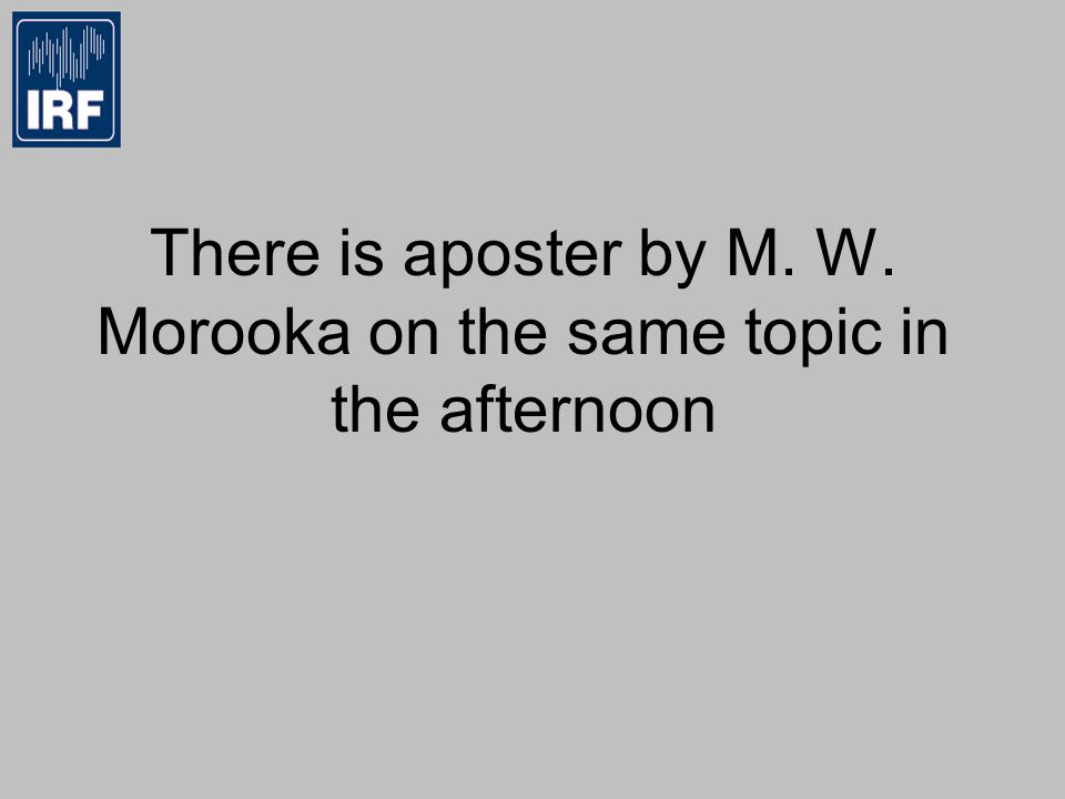 There is aposter by M. W. Morooka on the same topic in the afternoon