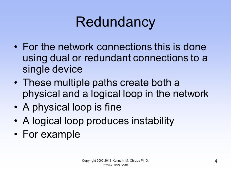 Redundancy For the network connections this is done using dual or redundant connections to a single device These multiple paths create both a physical