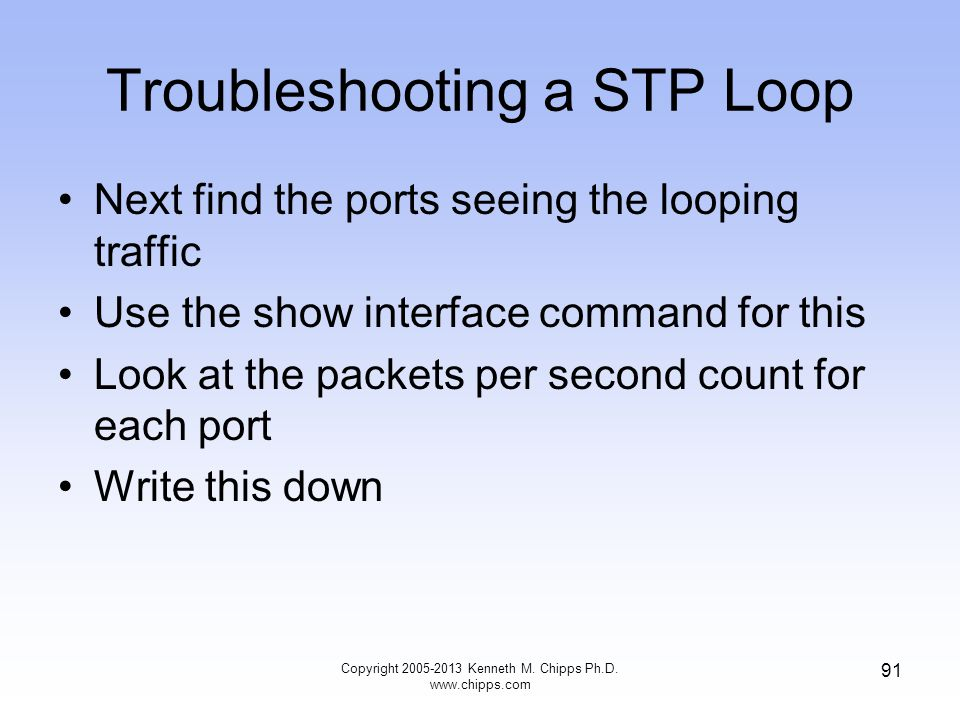 Troubleshooting a STP Loop Next find the ports seeing the looping traffic Use the show interface command for this Look at the packets per second count